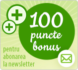 100 puncte bonus pentru abonarea la newsletter